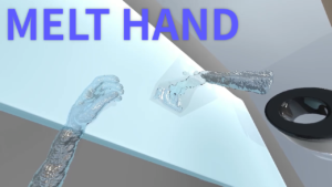 MeltHand: 人間は液体と固体の両方になり得るか / MeltHand: Can HUMAN be Both a Solid and a Liquid?
